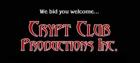Click to enter Crypt Club Productions Inc. web site.